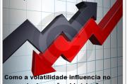 Como a volatilidade influencia no mercado de opções binárias?
